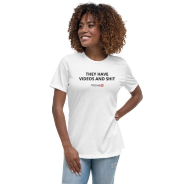 THEY HAVE VIDEO AND SHIT - Women's Relaxed T-Shirt
